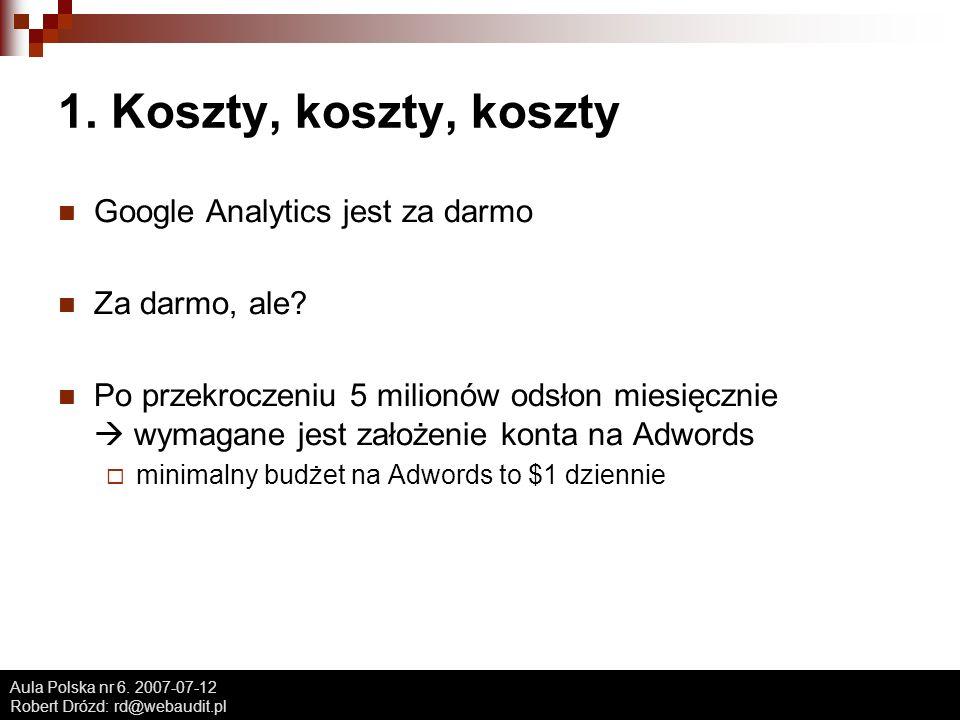 Aula Polska nr 6. 2007-07-12 Robert Drózd: rd@webaudit.pl 1.