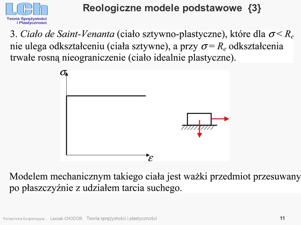 Politechnika Świętokrzyska, Leszek CHODOR Teoria sprężystości i plastyczności 11 Reologiczne modele podstawowe {3}