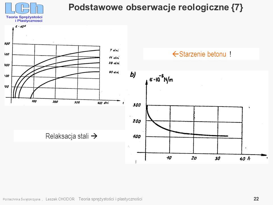 Politechnika Świętokrzyska, Leszek CHODOR Teoria sprężystości i plastyczności 22 Podstawowe obserwacje reologiczne {7}. Starzenie betonu ! Relaksacja