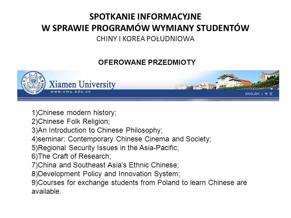 SPOTKANIE INFORMACYJNE W SPRAWIE PROGRAMÓW WYMIANY STUDENTÓW CHINY I KOREA POŁUDNIOWA OFEROWANE PRZEDMIOTY 1)Chinese modern history; 2)Chinese Folk Re