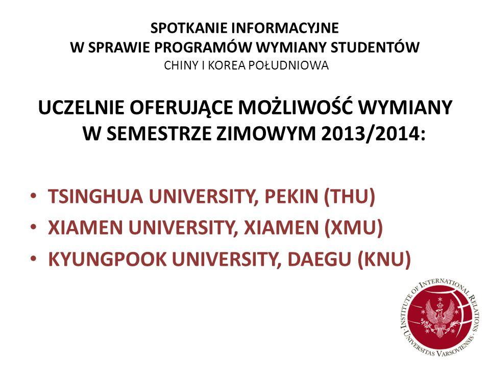 SPOTKANIE INFORMACYJNE W SPRAWIE PROGRAMÓW WYMIANY STUDENTÓW CHINY I KOREA POŁUDNIOWA UCZELNIE OFERUJĄCE MOŻLIWOŚĆ WYMIANY W SEMESTRZE ZIMOWYM 2013/20