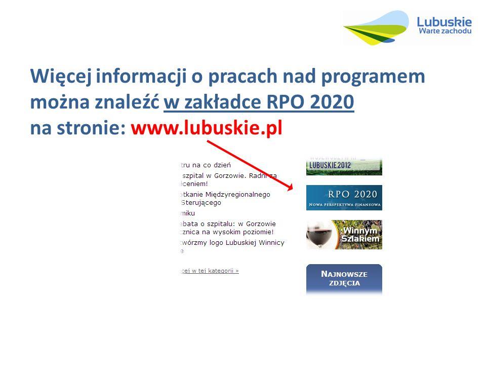 Więcej informacji o pracach nad programem można znaleźć w zakładce RPO 2020 na stronie: www.lubuskie.pl