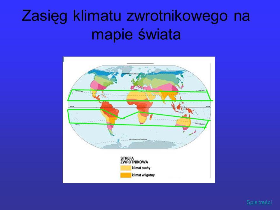 Zasięg klimatu zwrotnikowego na mapie świata Spis treści