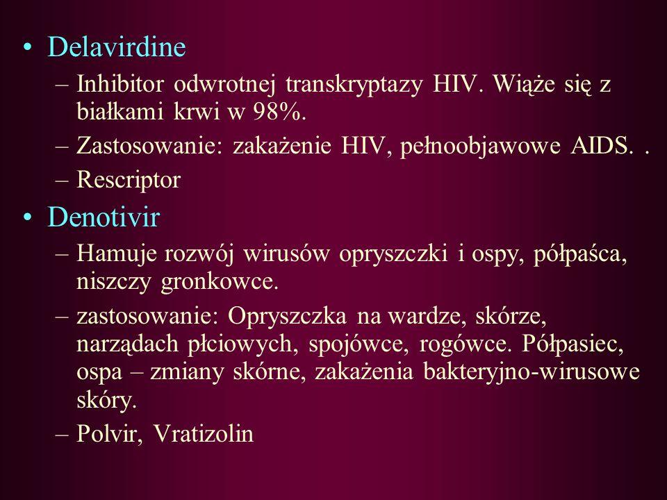 Amprenavir –Inhibitor proteazy HIV. Wiąże się z białkami krwi w 90%, okres półtrwania wynosi 9 godzin. Przechodzi do płynu mózgowo- rdzeniowego. –Zast