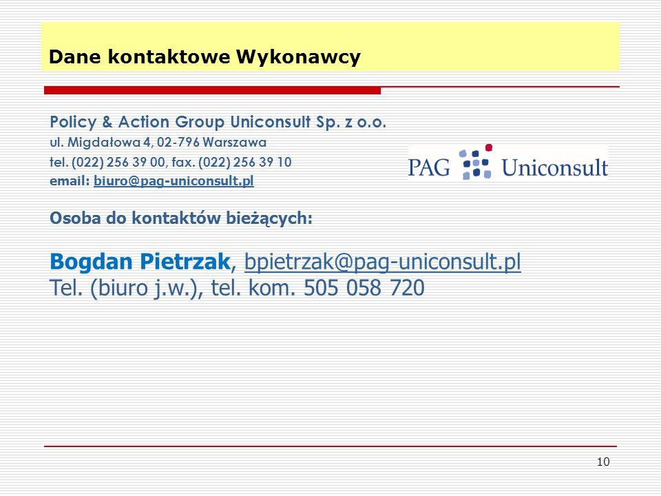 Dane kontaktowe Wykonawcy 10 Policy & Action Group Uniconsult Sp. z o.o. ul. Migdałowa 4, 02-796 Warszawa tel. (022) 256 39 00, fax. (022) 256 39 10 e
