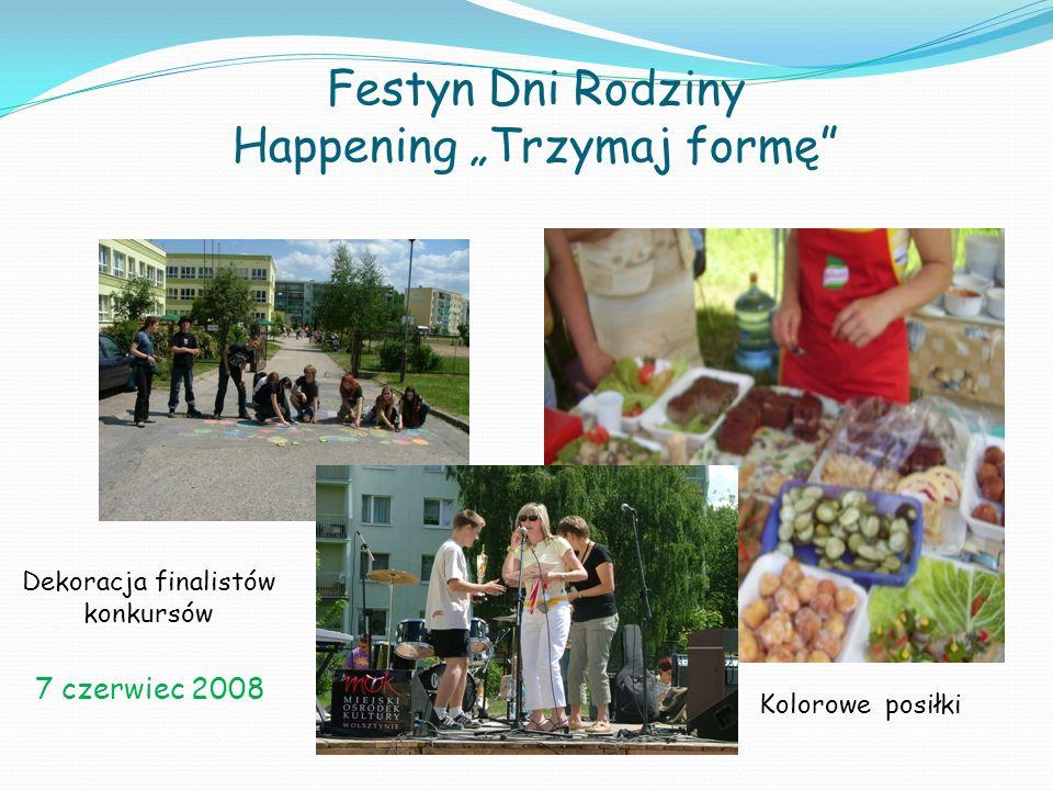 Festyn Dni Rodziny Happening Trzymaj formę 7 czerwiec 2008 Kolorowe posiłki Dekoracja finalistów konkursów