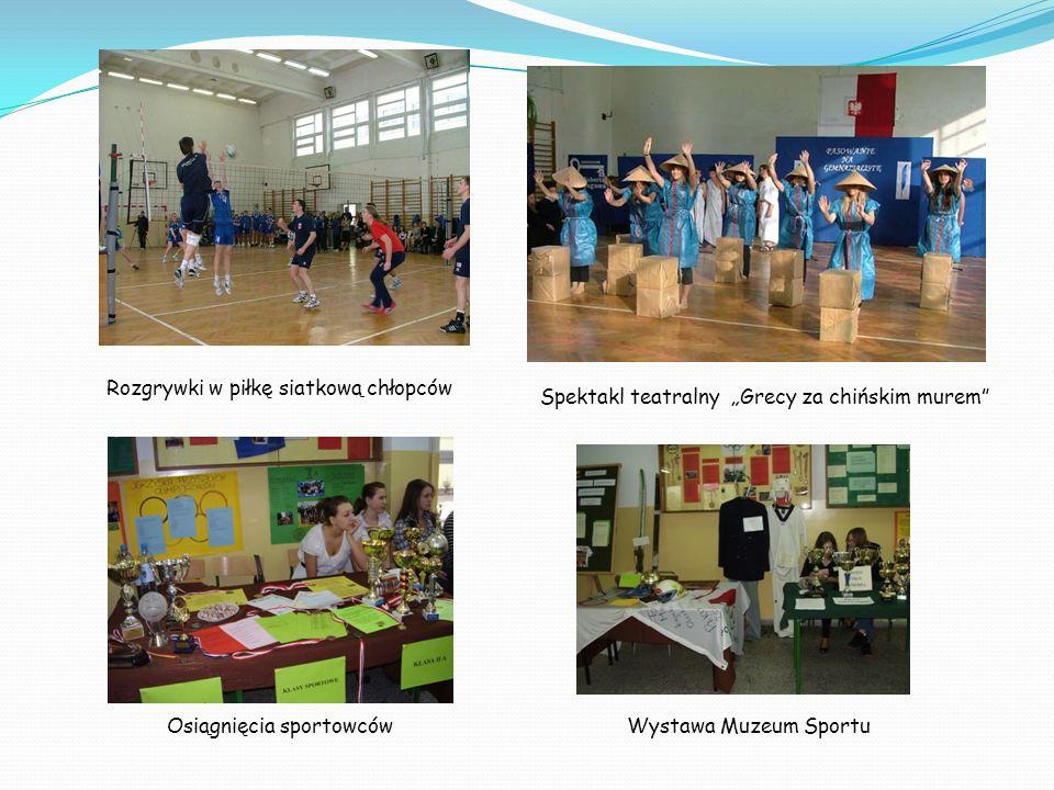 Rozgrywki w piłkę siatkową chłopców Spektakl teatralny Grecy za chińskim murem Osiągnięcia sportowcówWystawa Muzeum Sportu