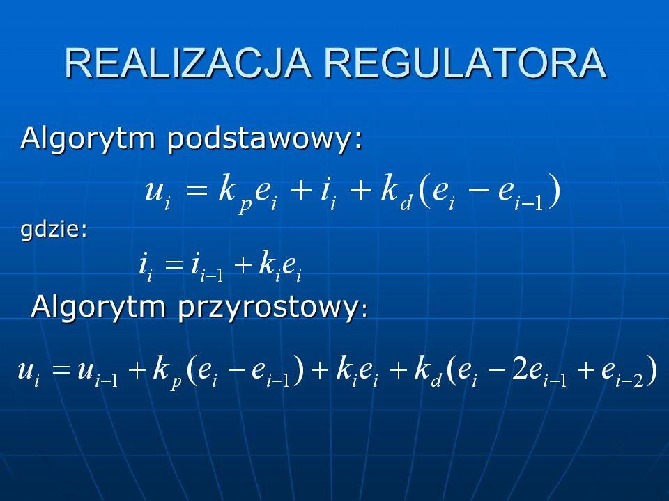 REALIZACJA REGULATORA Algorytm podstawowy: gdzie: Algorytm przyrostowy :
