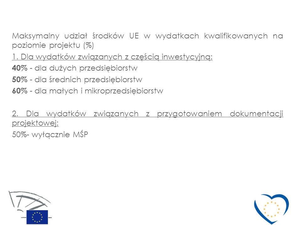 Maksymalny udział środków UE w wydatkach kwalifikowanych na poziomie projektu (%) 1. Dla wydatków związanych z częścią inwestycyjną: 40% - dla dużych