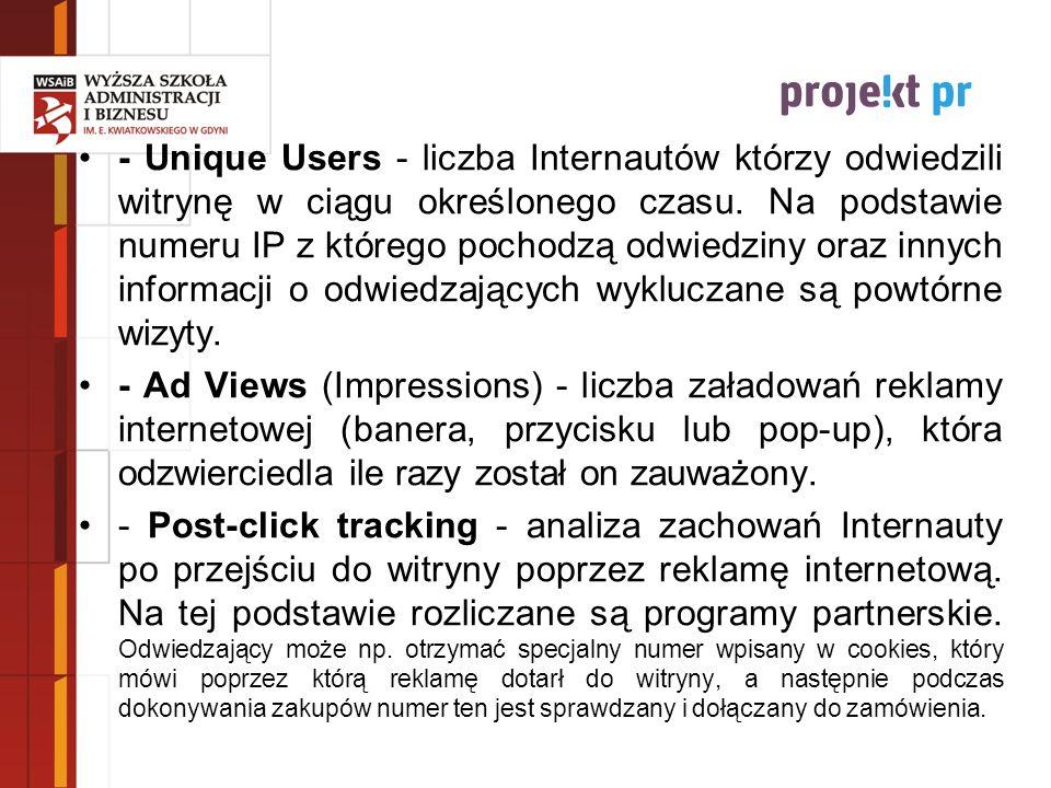 - Unique Users - liczba Internautów którzy odwiedzili witrynę w ciągu określonego czasu. Na podstawie numeru IP z którego pochodzą odwiedziny oraz inn