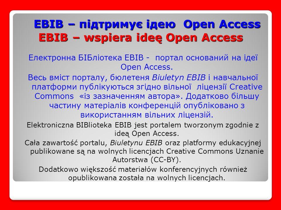 EBIB – підтримує ідею Open Access EBIB – wspiera ideę Open Access EBIB – підтримує ідею Open Access EBIB – wspiera ideę Open Access Електронна БІБліотека EBIB - портал оснований на ідеї Open Access.