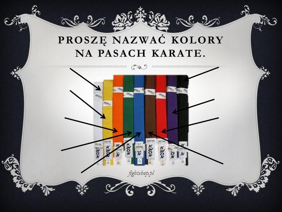 PROSZĘ NAZWAĆ KOLORY NA PASACH KARATE. fightshop.pl