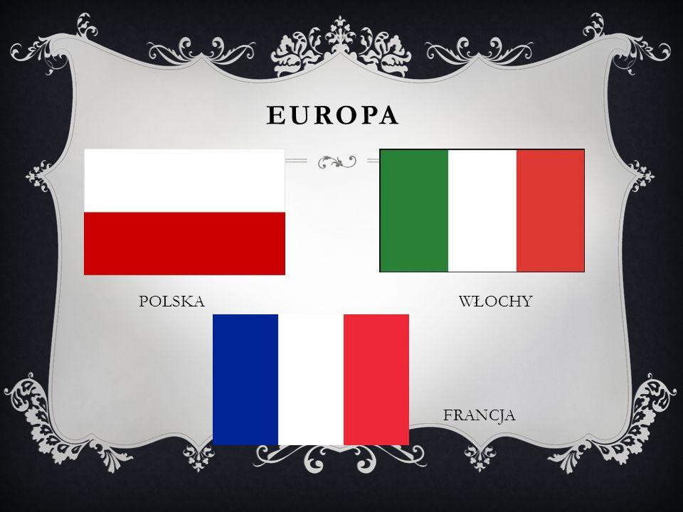 EUROPA POLSKAWŁOCHY FRANCJA