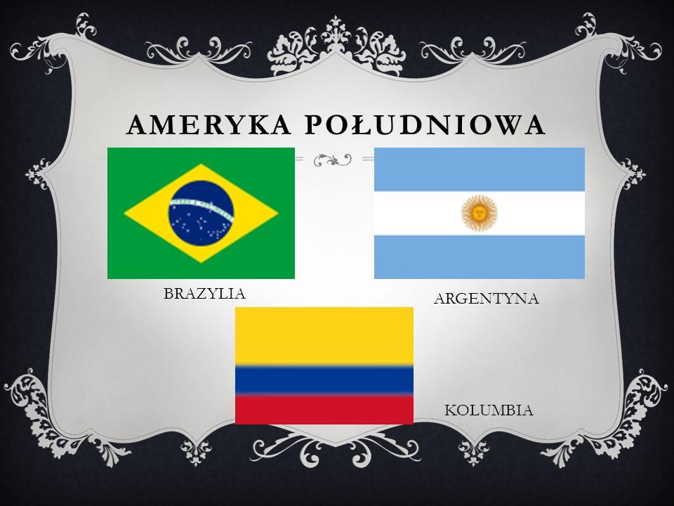 AMERYKA POŁUDNIOWA BRAZYLIA KOLUMBIA ARGENTYNA