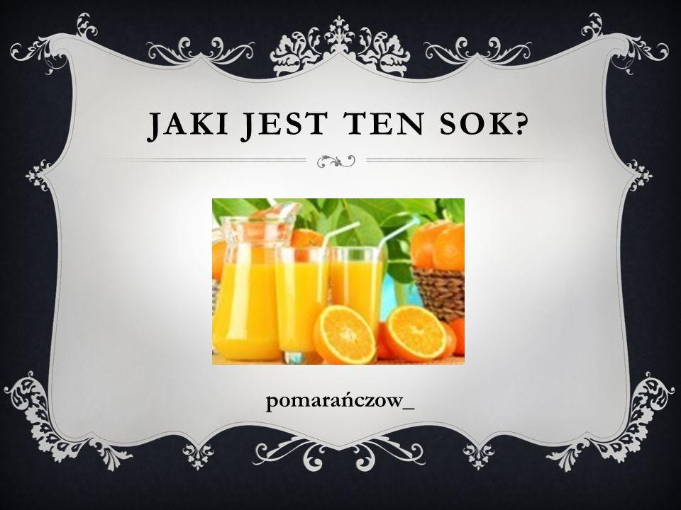 JAKI JEST TEN SOK? pomarańczow_