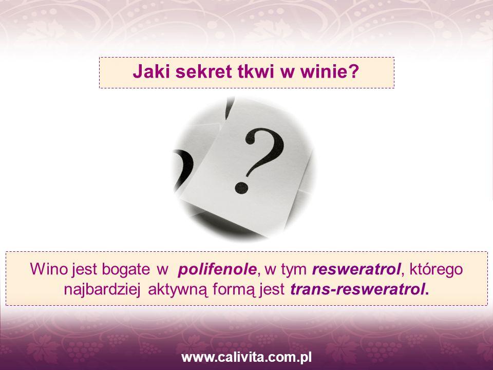 www.calivita.com.pl Wino jest bogate w polifenole, w tym resweratrol, którego najbardziej aktywną formą jest trans-resweratrol. Jaki sekret tkwi w win