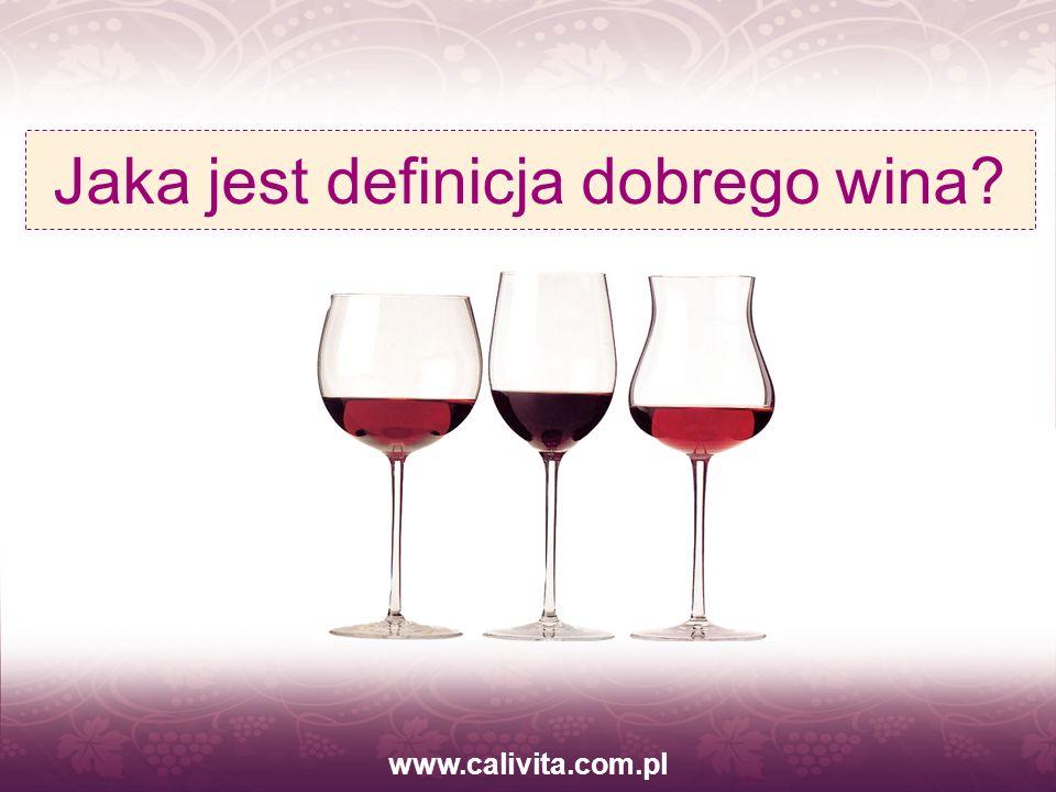 www.calivita.com.pl,, Jeśli żywność jest ciałem dobrego życia, to wino jest jego duszą.