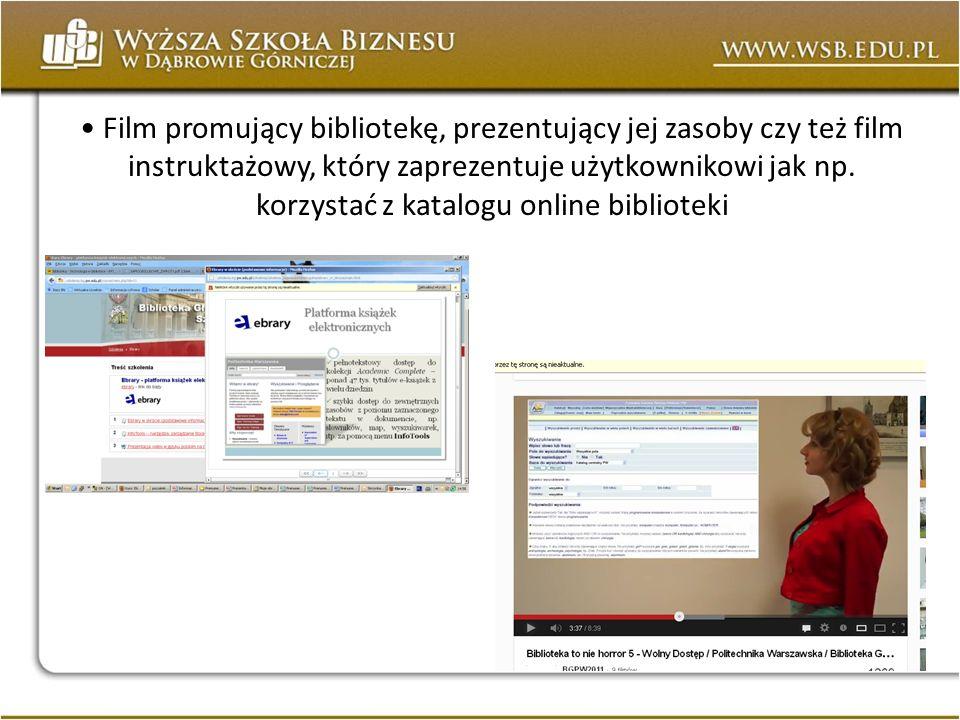 Film promujący bibliotekę, prezentujący jej zasoby czy też film instruktażowy, który zaprezentuje użytkownikowi jak np. korzystać z katalogu online bi