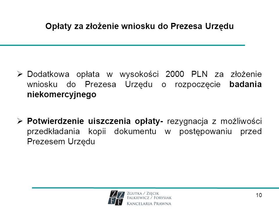 Opłaty za złożenie wniosku do Prezesa Urzędu Dodatkowa opłata w wysokości 2000 PLN za złożenie wniosku do Prezesa Urzędu o rozpoczęcie badania niekome