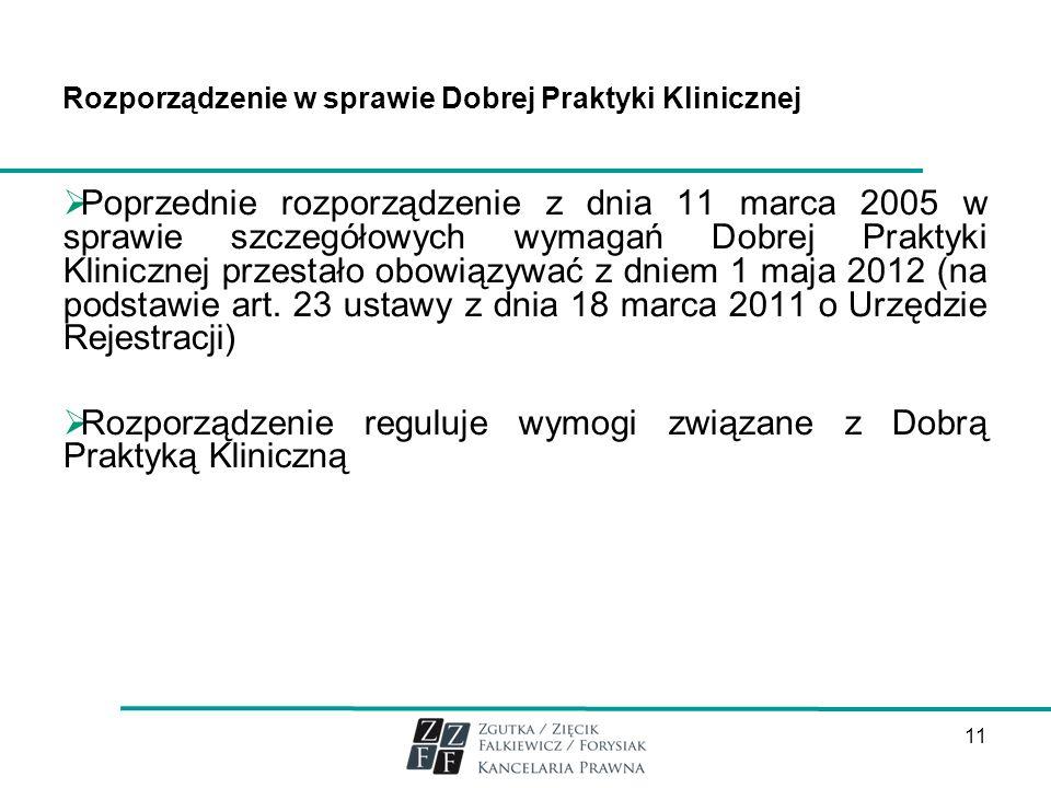 Rozporządzenie w sprawie Dobrej Praktyki Klinicznej Poprzednie rozporządzenie z dnia 11 marca 2005 w sprawie szczegółowych wymagań Dobrej Praktyki Kli
