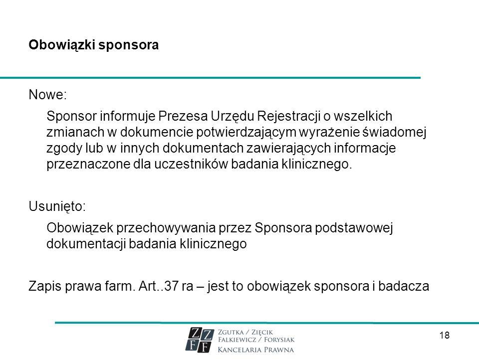 Obowiązki sponsora Nowe: Sponsor informuje Prezesa Urzędu Rejestracji o wszelkich zmianach w dokumencie potwierdzającym wyrażenie świadomej zgody lub