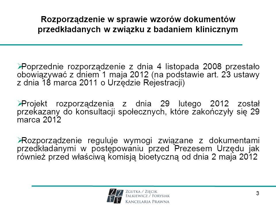 3 Rozporządzenie w sprawie wzorów dokumentów przedkładanych w związku z badaniem klinicznym Poprzednie rozporządzenie z dnia 4 listopada 2008 przestał