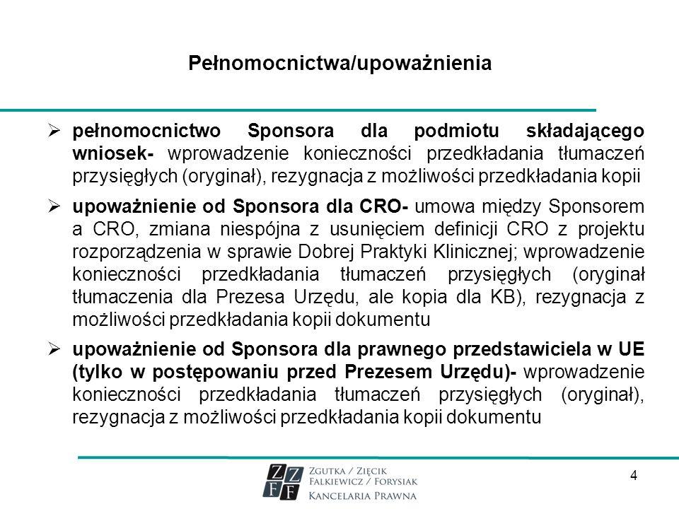 Pełnomocnictwa/upoważnienia pełnomocnictwo Sponsora dla podmiotu składającego wniosek- wprowadzenie konieczności przedkładania tłumaczeń przysięgłych