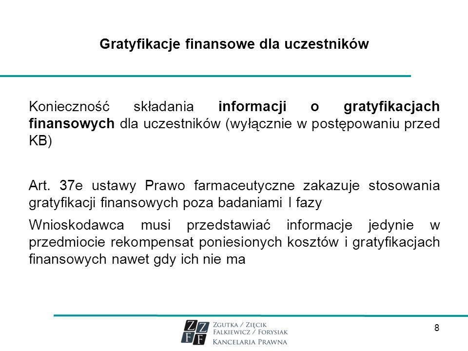 Gratyfikacje finansowe dla uczestników Konieczność składania informacji o gratyfikacjach finansowych dla uczestników (wyłącznie w postępowaniu przed K