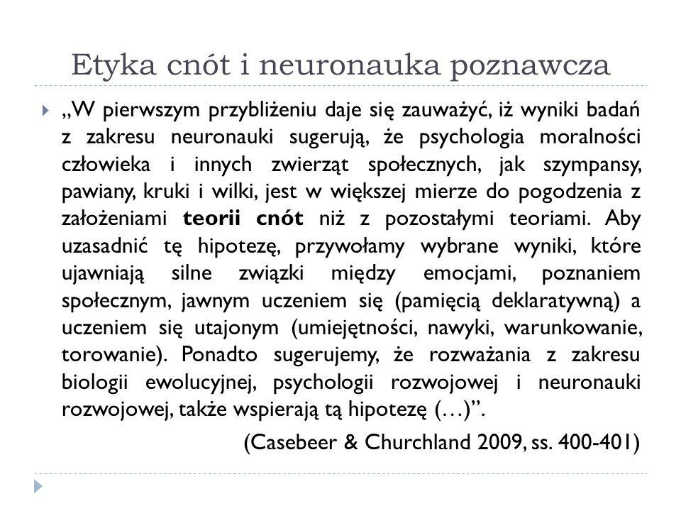 Etyka cnót i neuronauka poznawcza W pierwszym przybliżeniu daje się zauważyć, iż wyniki badań z zakresu neuronauki sugerują, że psychologia moralności