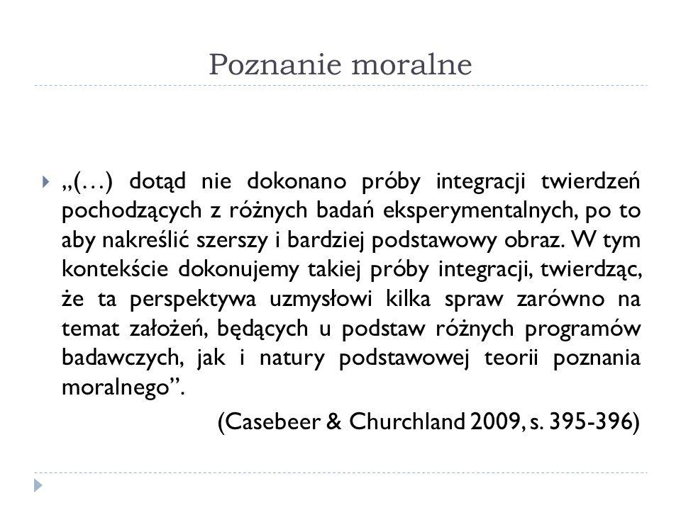 Poznanie moralne (…) dotąd nie dokonano próby integracji twierdzeń pochodzących z różnych badań eksperymentalnych, po to aby nakreślić szerszy i bardz