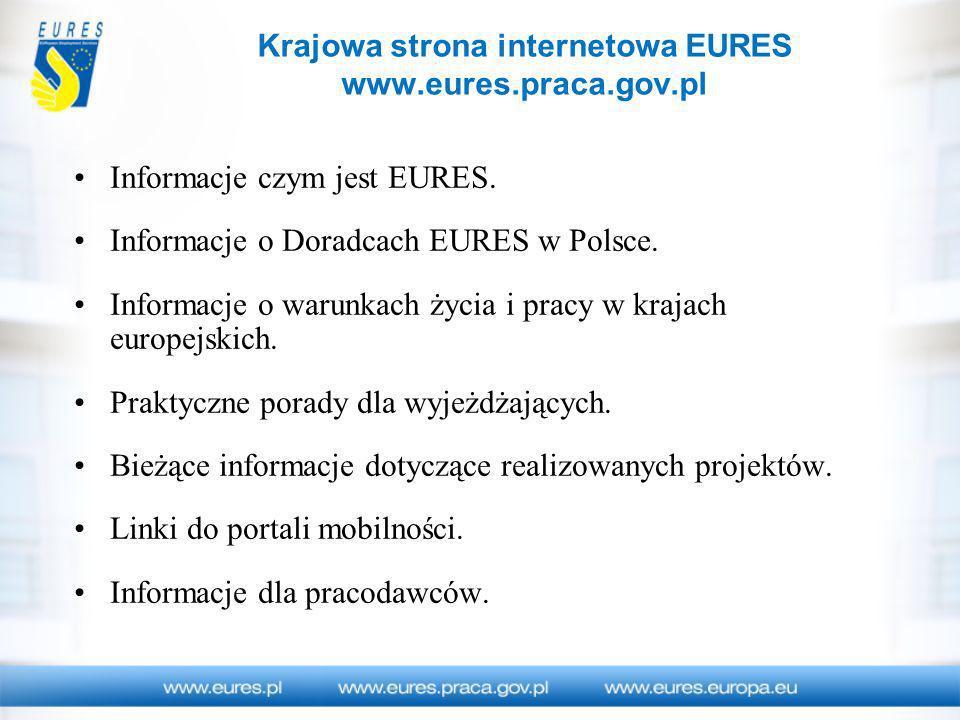 Informacje czym jest EURES. Informacje o Doradcach EURES w Polsce. Informacje o warunkach życia i pracy w krajach europejskich. Praktyczne porady dla