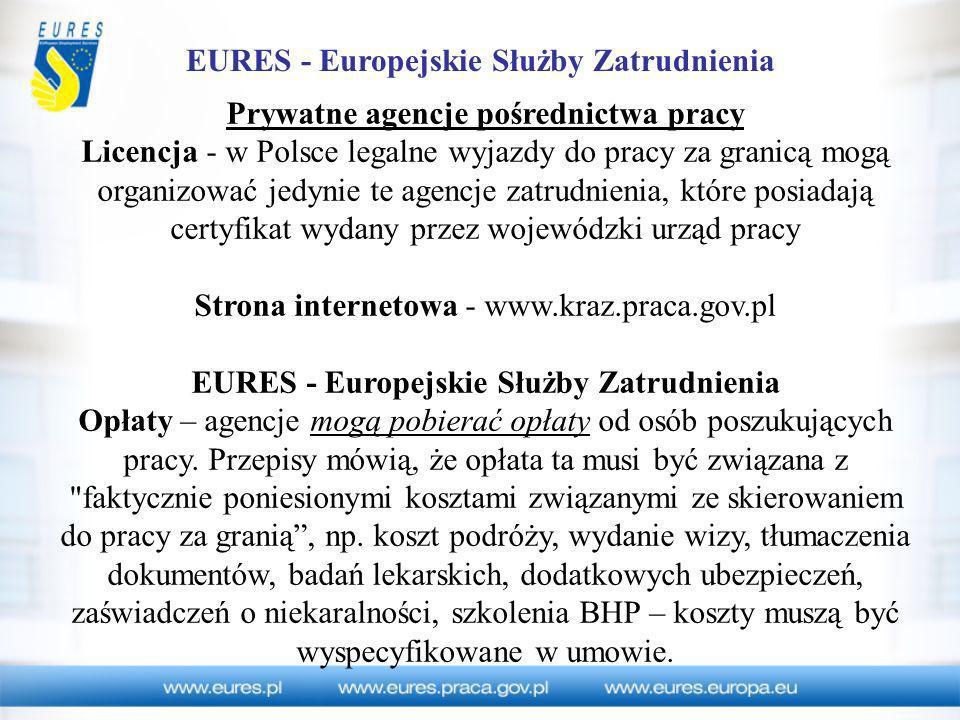 EURES - Europejskie Służby Zatrudnienia Prywatne agencje pośrednictwa pracy Licencja - w Polsce legalne wyjazdy do pracy za granicą mogą organizować j