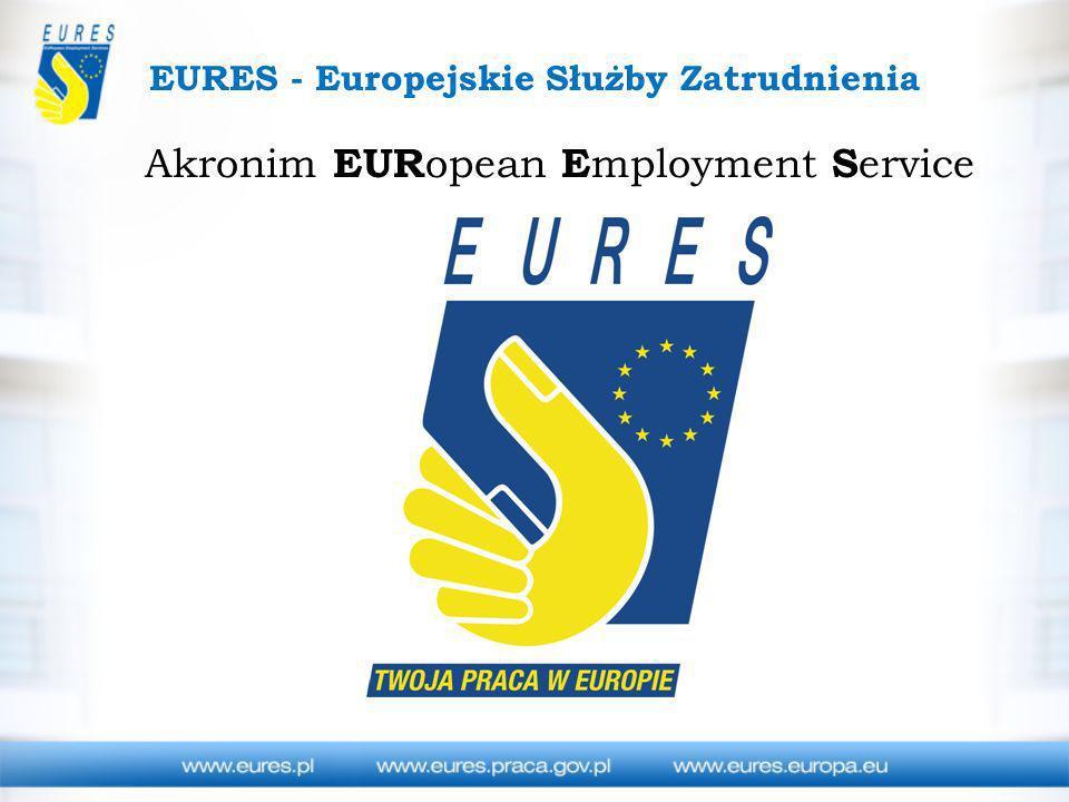 EURES - Europejskie Służby Zatrudnienia Sieć współpracy Publicznych Służb Zatrudnienia oraz innych organizacji regionalnych, krajowych i międzynarodowych, działających w obszarze zatrudnienia takich, jak związki zawodowe, organizacje pracodawców, władze lokalne i regionalne.