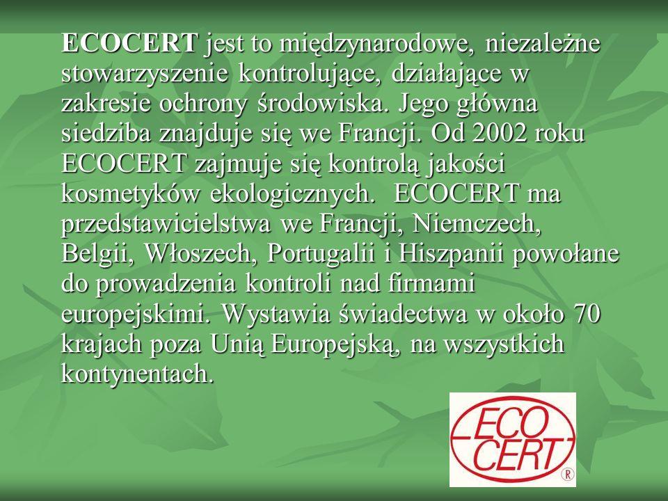 ECOCERT jest to międzynarodowe, niezależne stowarzyszenie kontrolujące, działające w zakresie ochrony środowiska. Jego główna siedziba znajduje się we