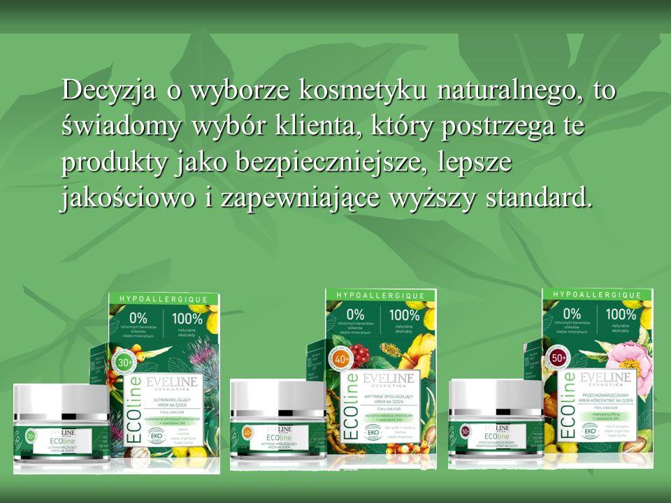 Decyzja o wyborze kosmetyku naturalnego, to świadomy wybór klienta, który postrzega te produkty jako bezpieczniejsze, lepsze jakościowo i zapewniające