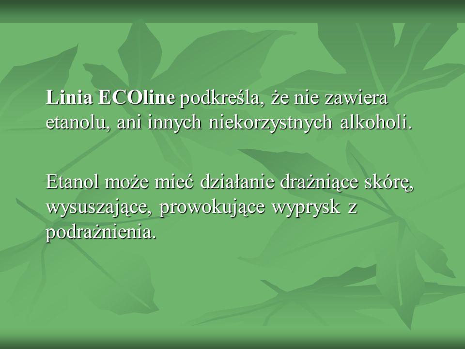 Linia ECOline podkreśla, że nie zawiera etanolu, ani innych niekorzystnych alkoholi. Etanol może mieć działanie drażniące skórę, wysuszające, prowokuj