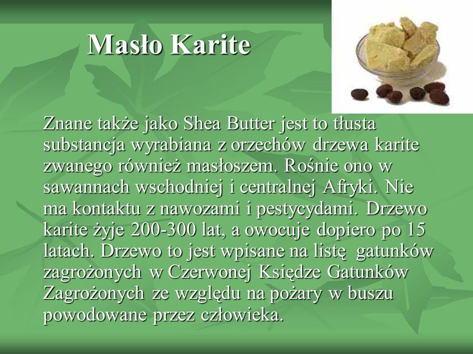 Znane także jako Shea Butter jest to tłusta substancja wyrabiana z orzechów drzewa karite zwanego również masłoszem. Rośnie ono w sawannach wschodniej