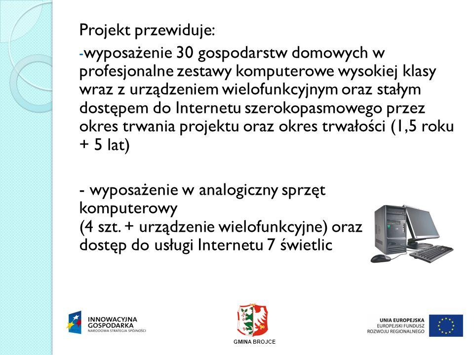 Projekt przewiduje: - wyposażenie 30 gospodarstw domowych w profesjonalne zestawy komputerowe wysokiej klasy wraz z urządzeniem wielofunkcyjnym oraz s