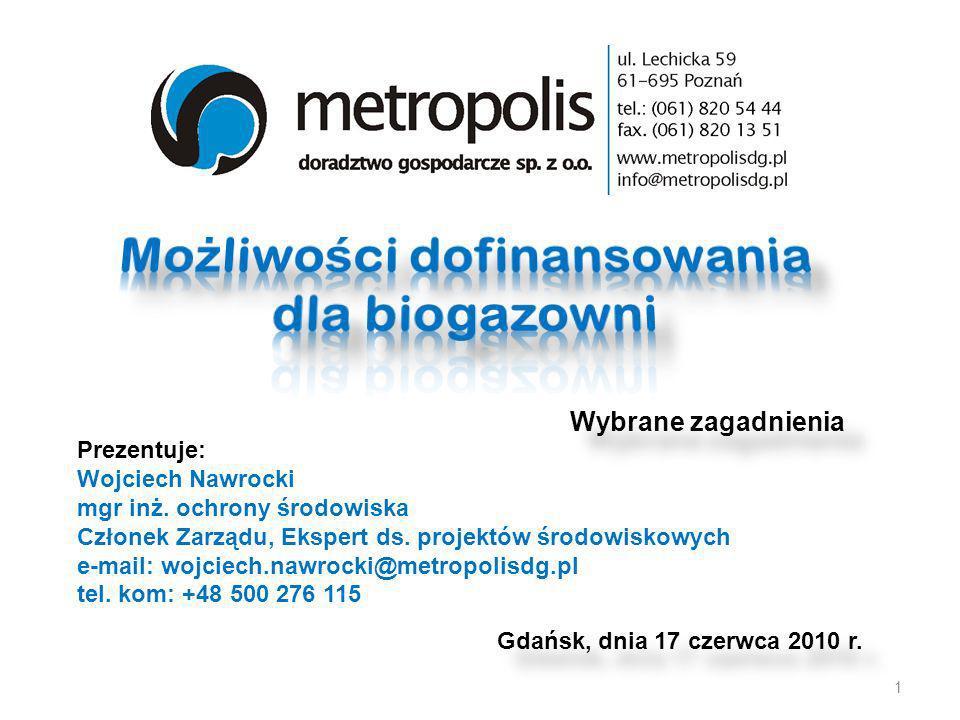 Gdańsk, dnia 17 czerwca 2010 r. Prezentuje: Wojciech Nawrocki mgr inż. ochrony środowiska Członek Zarządu, Ekspert ds. projektów środowiskowych e-mail