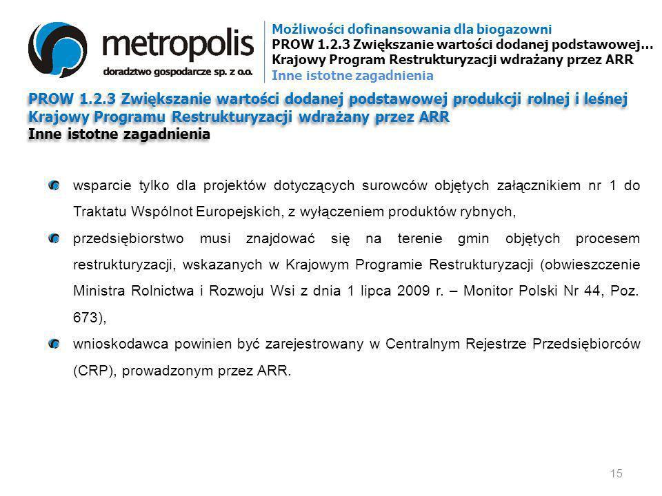 PROW 1.2.3 Zwiększanie wartości dodanej podstawowej produkcji rolnej i leśnej Krajowy Programu Restrukturyzacji wdrażany przez ARR Inne istotne zagadn