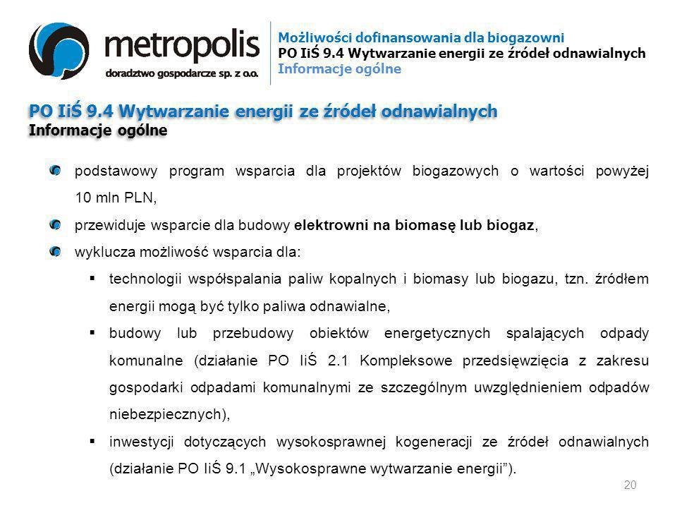 PO IiŚ 9.4 Wytwarzanie energii ze źródeł odnawialnych Informacje ogólne PO IiŚ 9.4 Wytwarzanie energii ze źródeł odnawialnych Informacje ogólne podsta