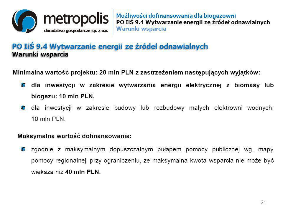 PO IiŚ 9.4 Wytwarzanie energii ze źródeł odnawialnych Warunki wsparcia PO IiŚ 9.4 Wytwarzanie energii ze źródeł odnawialnych Warunki wsparcia dla inwe
