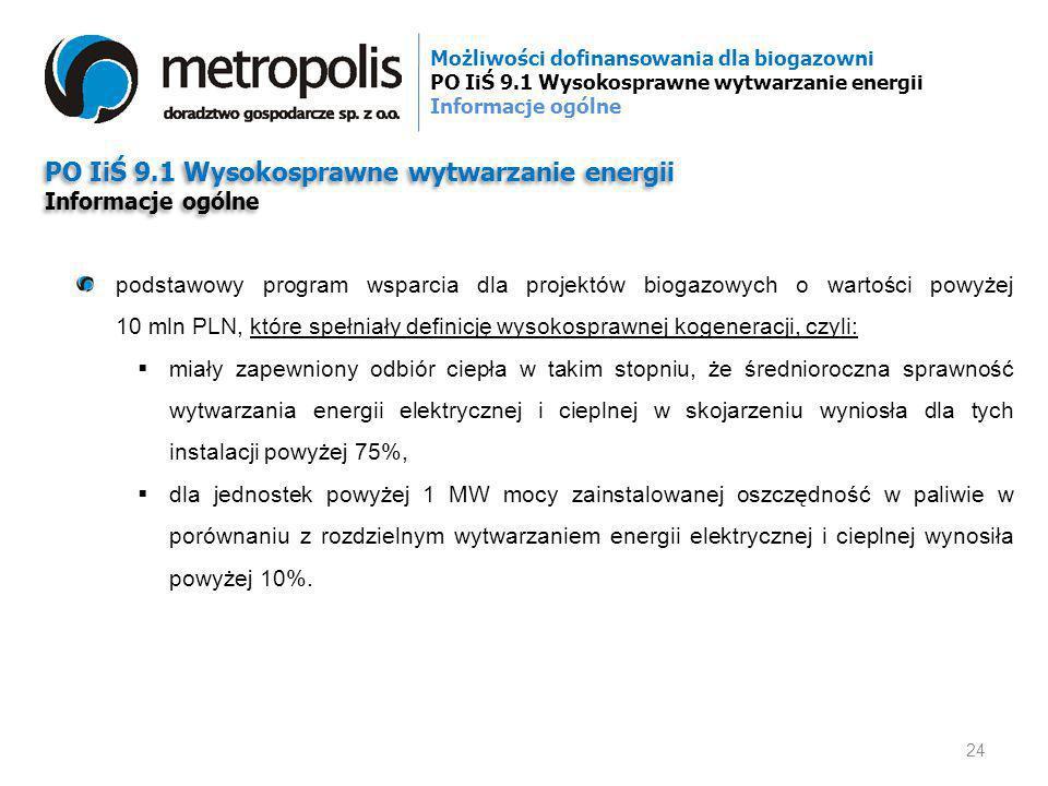 PO IiŚ 9.1 Wysokosprawne wytwarzanie energii Informacje ogólne PO IiŚ 9.1 Wysokosprawne wytwarzanie energii Informacje ogólne podstawowy program wspar