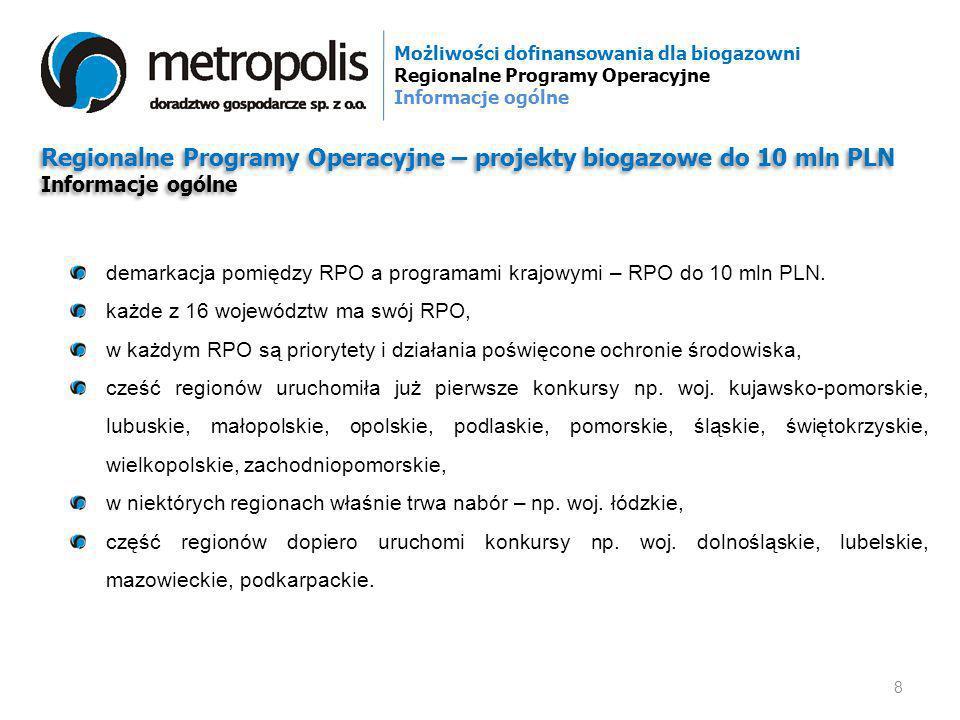 Regionalne Programy Operacyjne – projekty biogazowe do 10 mln PLN Informacje ogólne Regionalne Programy Operacyjne – projekty biogazowe do 10 mln PLN
