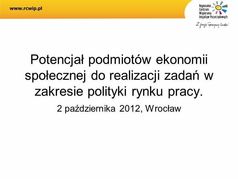 Potencjał podmiotów ekonomii społecznej do realizacji zadań w zakresie polityki rynku pracy. 2 października 2012, Wrocław