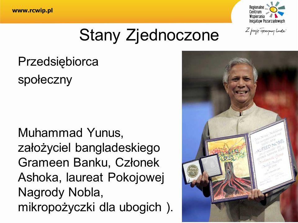 Stany Zjednoczone Przedsiębiorca społeczny Muhammad Yunus, założyciel bangladeskiego Grameen Banku, Członek Ashoka, laureat Pokojowej Nagrody Nobla, m