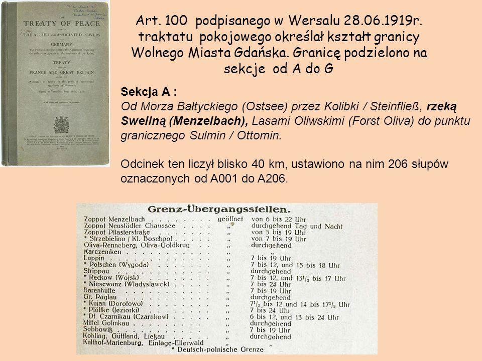 Art. 100 podpisanego w Wersalu 28.06.1919r. traktatu pokojowego określał kształt granicy Wolnego Miasta Gdańska. Granicę podzielono na sekcje od A do