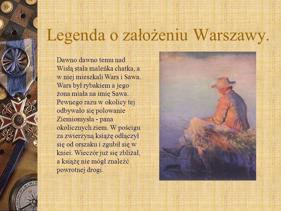 Legenda o założeniu Warszawy. Dawno dawno temu nad Wisłą stała maleńka chatka, a w niej mieszkali Wars i Sawa. Wars był rybakiem a jego żona miała na