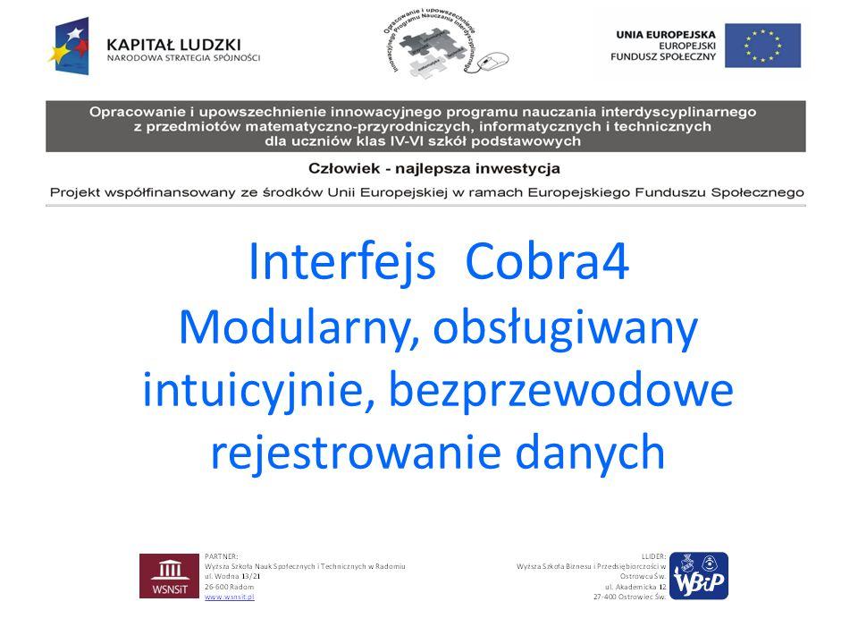 Interfejs Cobra4 Modularny, obsługiwany intuicyjnie, bezprzewodowe rejestrowanie danych
