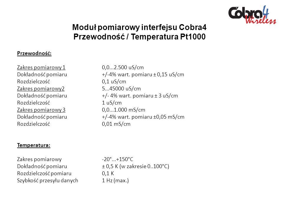 Moduł pomiarowy interfejsu Cobra4 Przewodność / Temperatura Pt1000 Przewodność: Zakres pomiarowy 10,0...2.500 uS/cm Dokładność pomiaru+/-4% wart. pomi